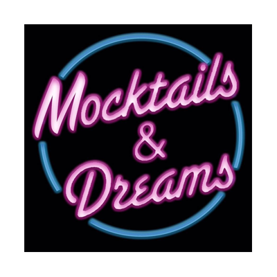 Mocktails and Dreams